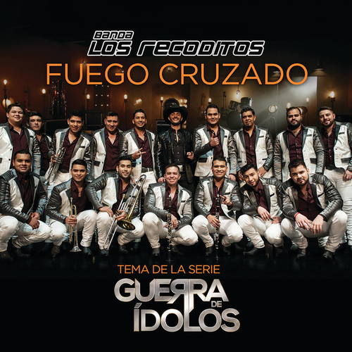 Play & Download Fuego Cruzado by Banda Los Recoditos | Napster