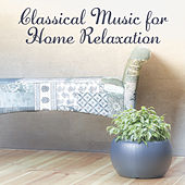 Classical Music for Home Relaxation – Rest with Great Melodies, Soft Piano Sounds, Relaxing Moments by Classical Music Songs