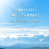 Smooth Jazz Sounds for Peaceful Mind – Soft Sounds to Relax, Jazz Music, Moonlight Piano, Instrumental Evening Jazz by Restaurant Music Songs
