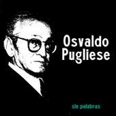 Sin Palabras by Osvaldo Pugliese
