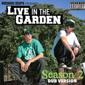 Live in the Garden Season 2 Dub Version by Mendo Dope