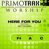 Here for You (Worship Primotrax) [Performance Tracks] - EP by Various Artists