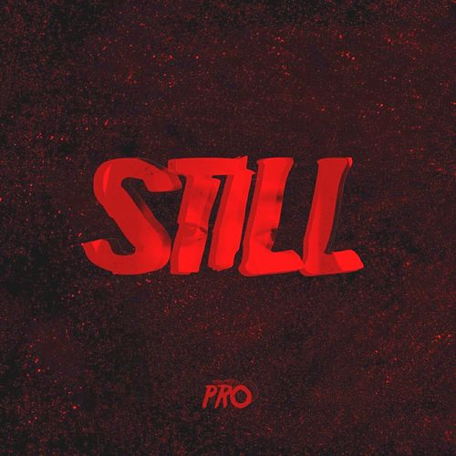 Play & Download Still by PRO | Napster