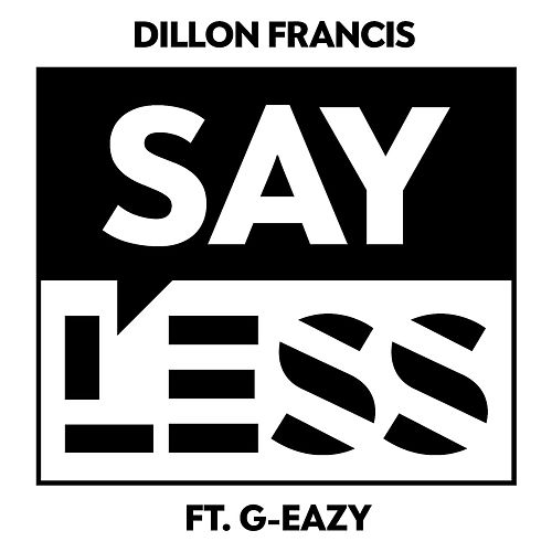 Play & Download Say Less (feat. G-Eazy) by Dillon Francis | Napster