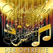 Goldstücke Der Operette, Vol. 3 by Various Artists