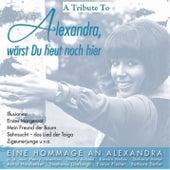 Alexandra, wärst Du heut noch hier by Various Artists