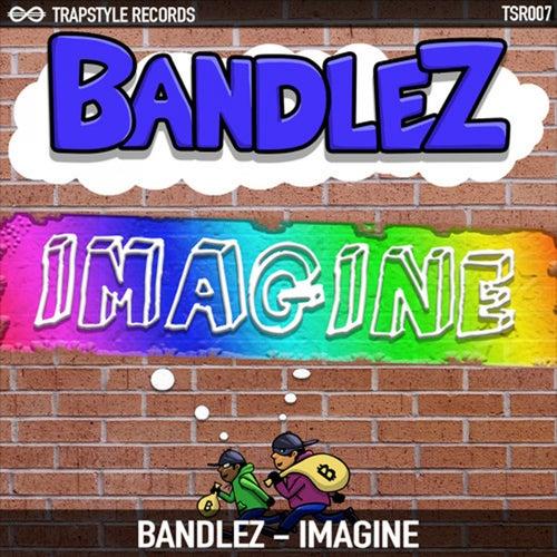 Imagine by Bandlez