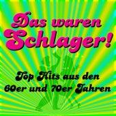 Das waren Schlager! Tophits aus den 60-70er Jahren by Various Artists