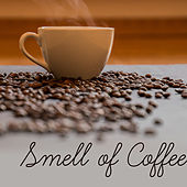 Smell of Coffee – Best Smooth Jazz Music for Relaxation, Jazz Cafe, Gentle Piano, Restaurant Sounds, Cafe Background Music, Rest with Family by Piano Love Songs