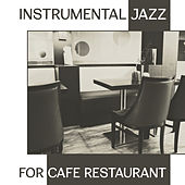 Instrumental Jazz for Cafe Restaurant – Soft Piano Jazz, Restaurant Background Music, Easy Listening by Jazz for A Rainy Day