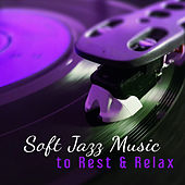 Play & Download Soft Jazz Music to Rest & Relax – Calm Your Mind with Jazz Music, Stress Relief, Peaceful Piano Sounds by Soft Jazz Music | Napster