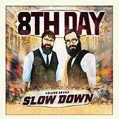 Play & Download Slow Down, Vol. 7 by 8th Day | Napster