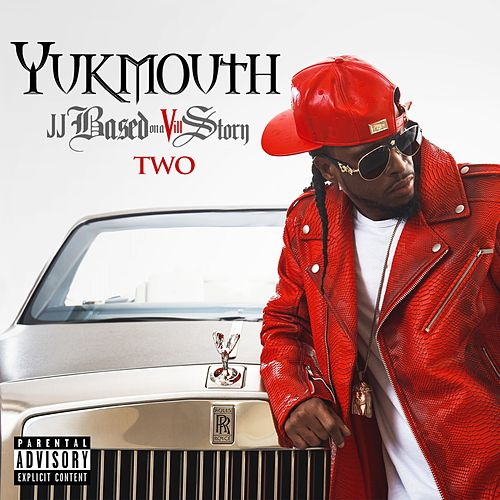 JJ Based on a Vill Story Two by Yukmouth