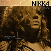 Nikka & Strings, Underneath and in Between by Nikka Costa