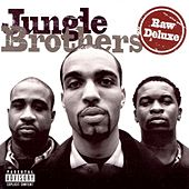 Play & Download Raw Deluxe by Jungle Brothers | Napster