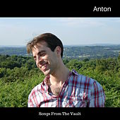 Songs from the Vault by Anton