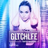 Gltchlfe by Taryn Manning