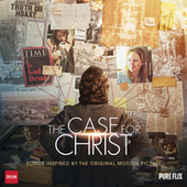 The Case For Christ (Songs Inspired By The Original Motion Picture) by Various Artists