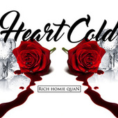 Heart Cold by Rich Homie Quan