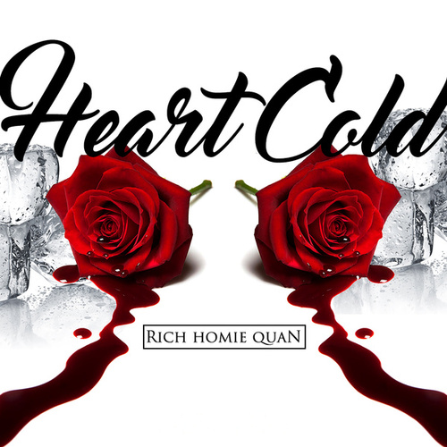 Play & Download Heart Cold by Rich Homie Quan | Napster