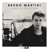 Living On The Outside von Bruno Martini