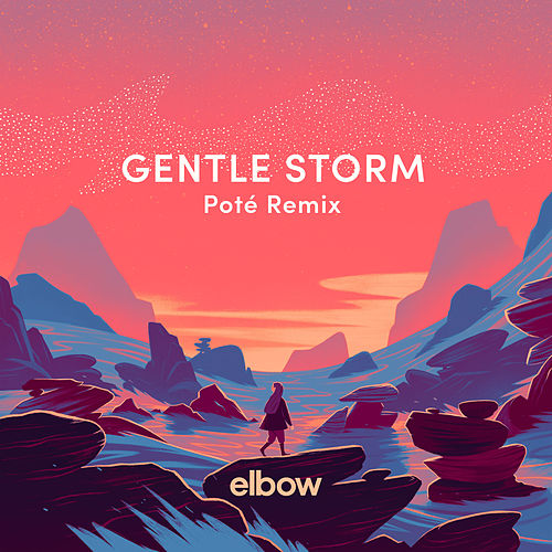 Gentle Storm (Poté Remix) di Elbow