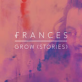 Grow (Stories) de Frances