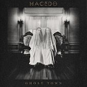 Ghost Town by Macedo