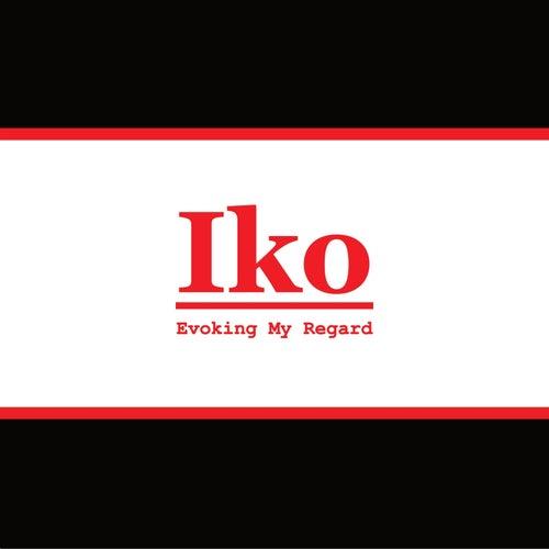Evoking My Regard by IKO