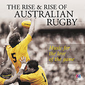 The Rise And Rise Of Australian Rugby: Music For The Love Of The Game von Various Artists