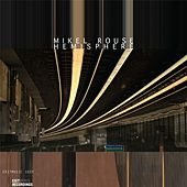 Play & Download Hemisphere by Mikel Rouse | Napster