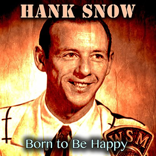 Born to Be Happy de Hank Snow