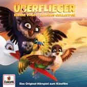 Kleine Vögel, großes Geklapper - Das Original-Hörspiel zum Kinofilm von Überflieger