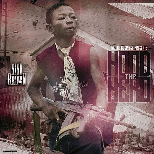 Hood Hero by Nino Brown