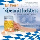 Ein Prosit der Gemütlichkeit - 14 Stimmungs-Knaller zum Oktoberfest by Various Artists