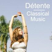 Détente Classical Music by Various Artists