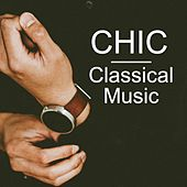 Chic Classical Music by Various Artists