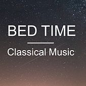 Play & Download Bed Time Classical Music by Various Artists | Napster