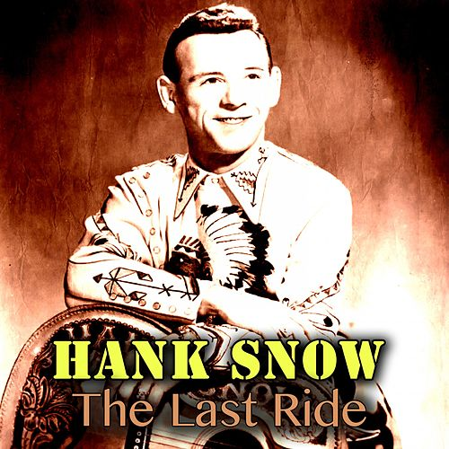 The Last Ride de Hank Snow