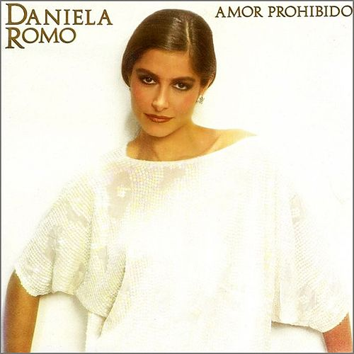 Play & Download Amor prohibido by Daniela Romo | Napster