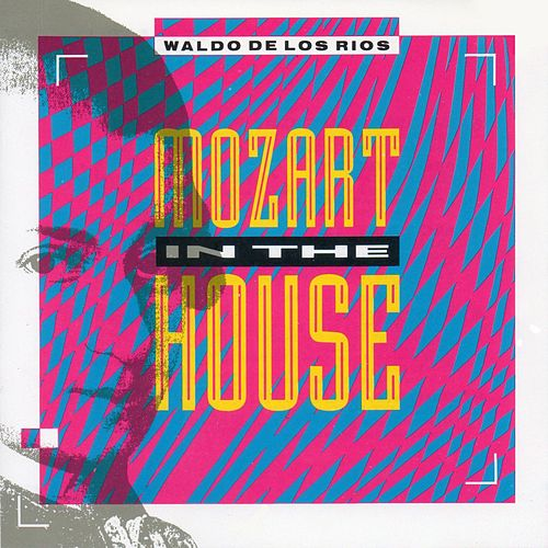 Mozart in the House de Waldo De Los Rios