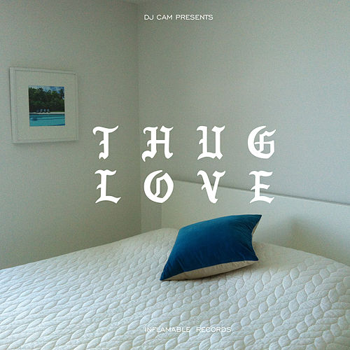 Thug Love by DJ Cam