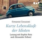 Kurze Lebensläufe der Idioten (Gekürzte Lesung) von Ermanno Cavazzoni