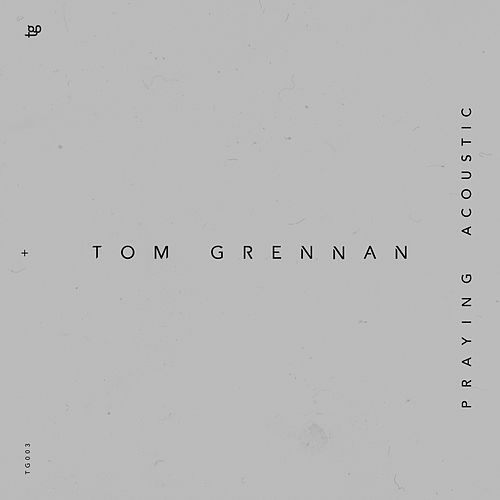 Praying (Acoustic) de Tom Grennan