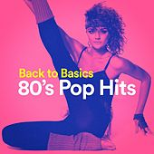 Back to Basics 80's Pop Hits by Various Artists