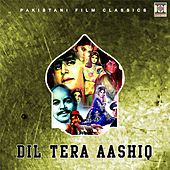 Dil Tera Aashiq (Pakistani Film Soundtrack) by Various Artists