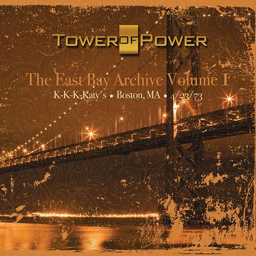 Play & Download The East Bay Archive, Vol. I by Tower of Power | Napster