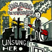 Unsung Hero by Jack Holiday