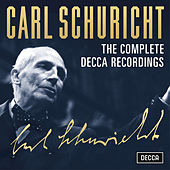 Play & Download Carl Schuricht - The Complete Decca Recordings by Carl Schuricht | Napster
