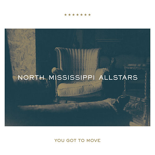 You Got to Move by North Mississippi Allstars